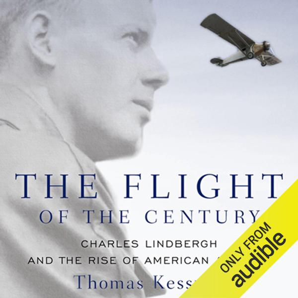 The Flight of the Century: Charles Lindbergh and the Rise of American Aviation: Oxford University Press: Pivotal Moments in US History , Hörbuch, Digital, 1, 677min
