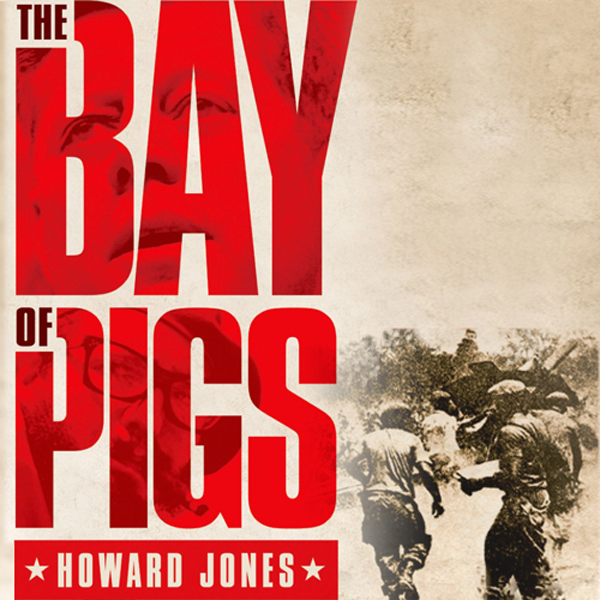 The Bay of Pigs: Oxford University Press: Pivotal Moments in US History , Hörbuch, Digital, 1, 488min