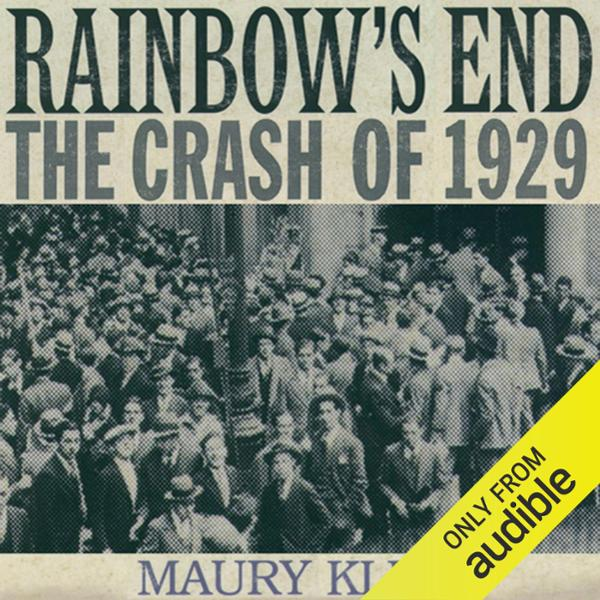 Rainbow´s End: The Crash of 1929: Oxford University Press: Pivotal Moments in US History , Hörbuch, Digital, 1, 709min