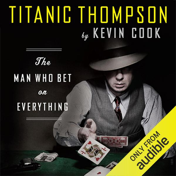 Titanic Thompson: The Man Who Bet on Everything...