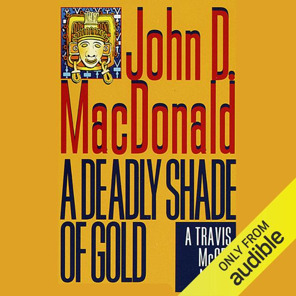 A Deadly Shade of Gold: A Travis McGee Novel, B...