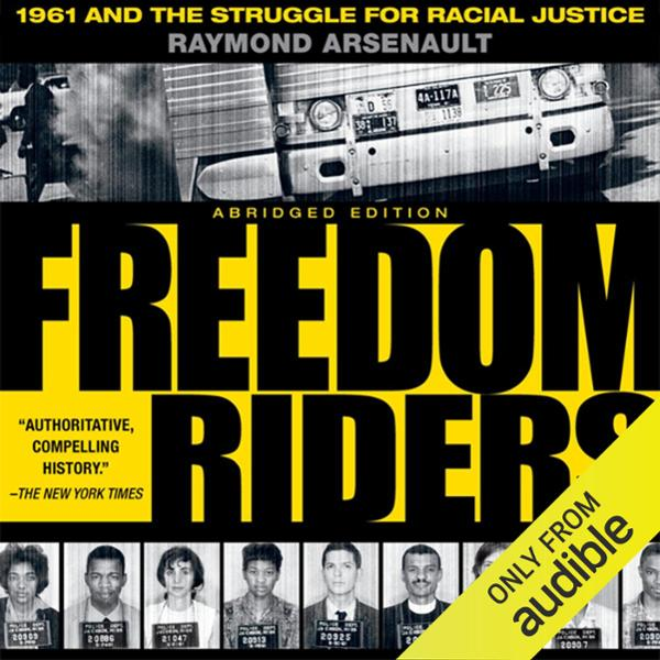 Freedom Riders: 1961 and the Struggle for Racial Justice: Oxford University Press: Pivotal Moments in US History , Hörbuch, Digital, 1, 889min