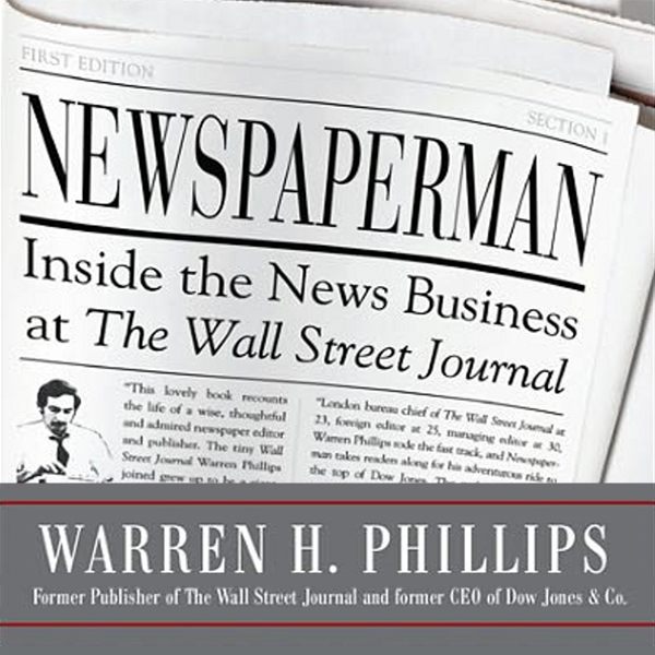 Newspaperman: Inside the News Business at The W...