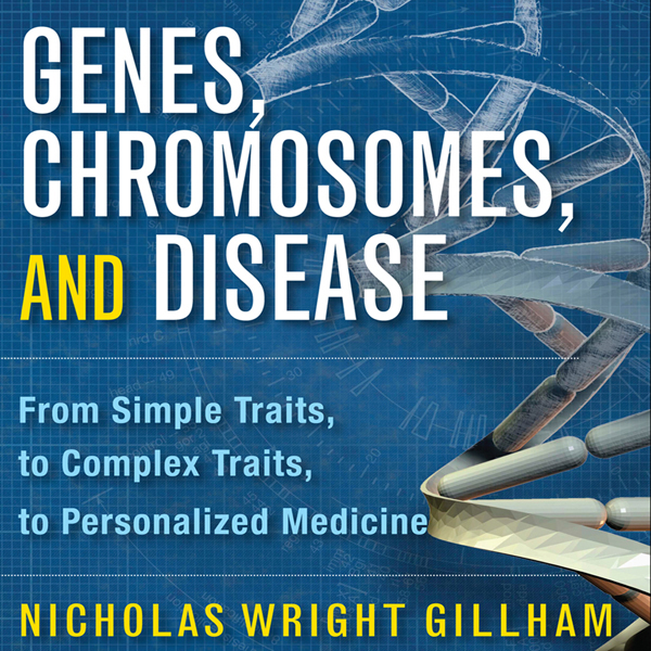 Genes, Chromosomes, and Disease: From Simple Tr...