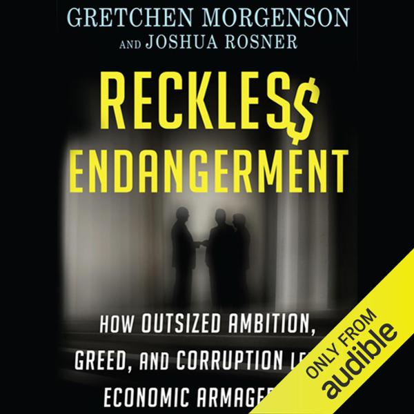 Reckless Endangerment: How Outsized Ambition, G...