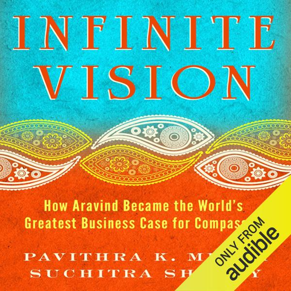 Infinite Vision: How Aravind Became the World´s...