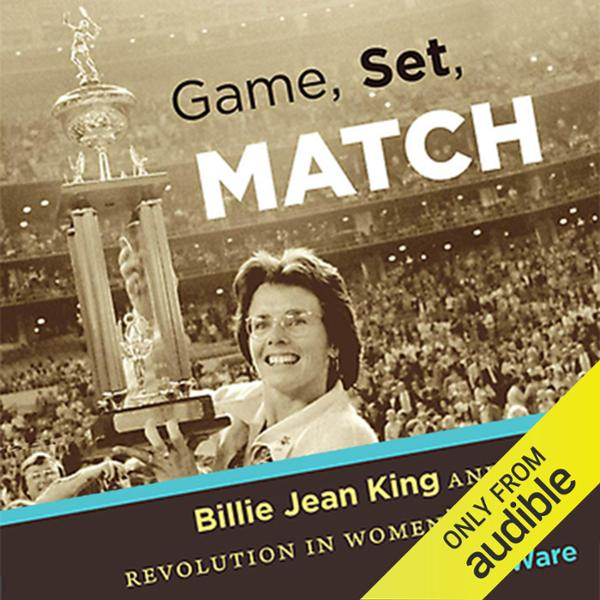 Game, Set, Match: Billie Jean King and the Revo...