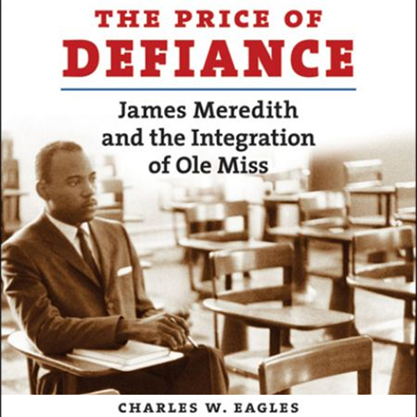 The Price of Defiance: James Meredith and the I...