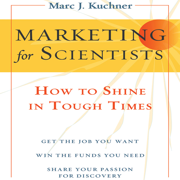Marketing for Scientists: How to Shine in Tough...