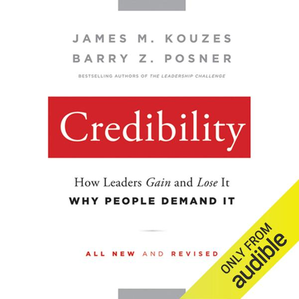 Credibility: How Leaders Gain and Lose It, Why People Demand It, 2nd Edition , Hörbuch, Digital, 1, 441min