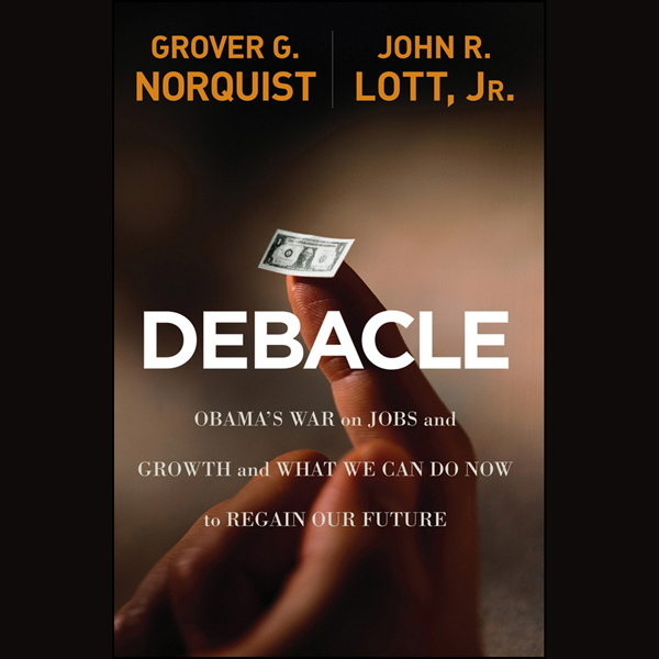 Debacle: Obama´s War on Jobs and Growth and What We Can Do Now to Regain Our Future , Hörbuch, Digital, 1, 335min