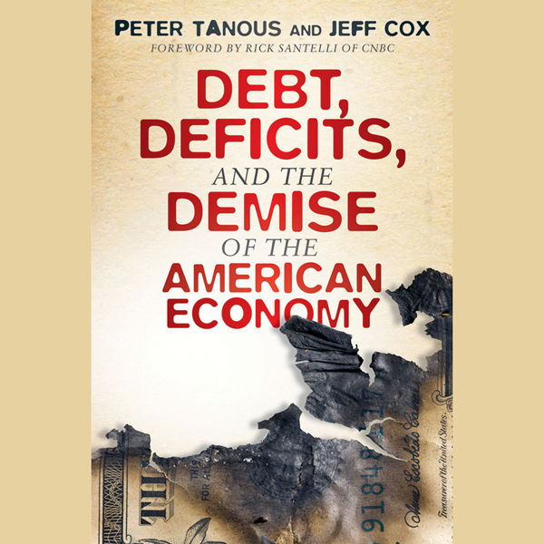 Debt, Deficits, and the Demise of the American ...