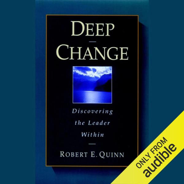 Deep Change: Discovering the Leader Within , Hörbuch, Digital, 1, 362min
