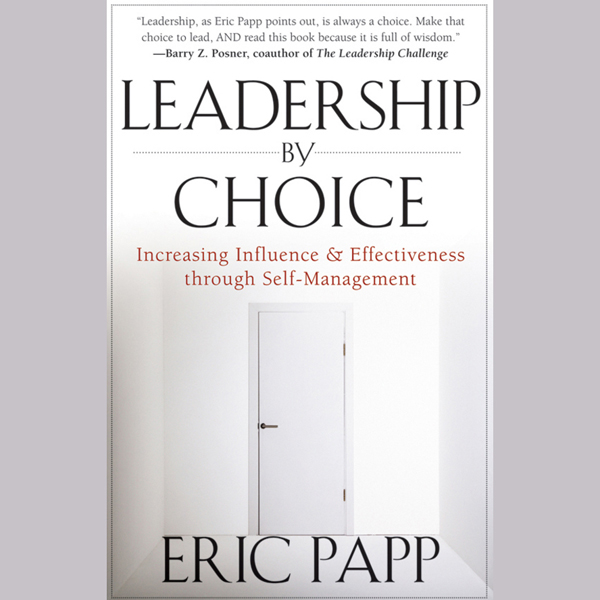 Leadership by Choice: Increasing Influence and ...