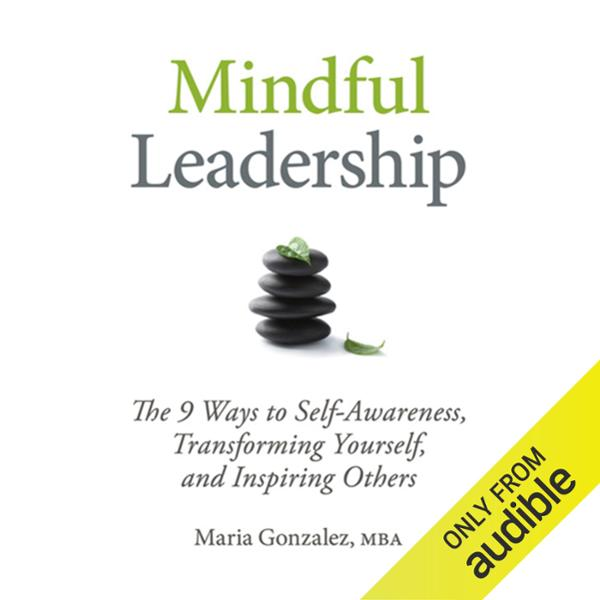 Mindful Leadership: The 9 Ways to Self-Awarenes...