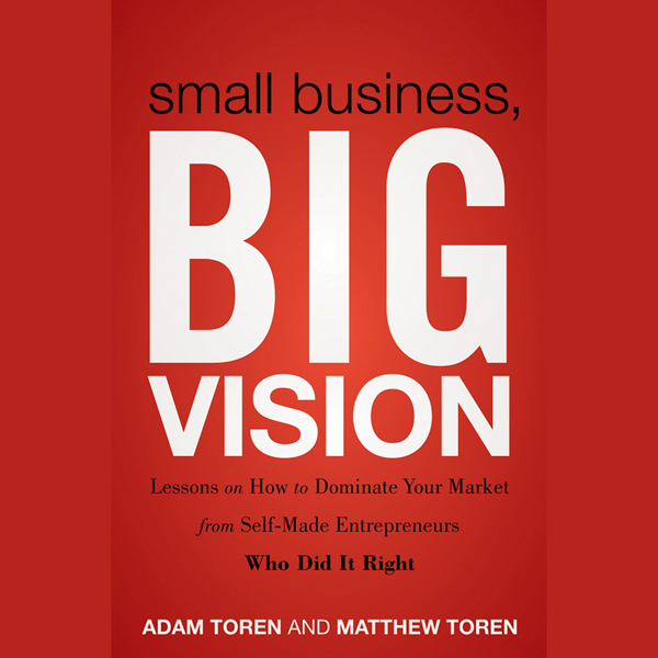 Small Business, Big Vision: Lessons on How to D...