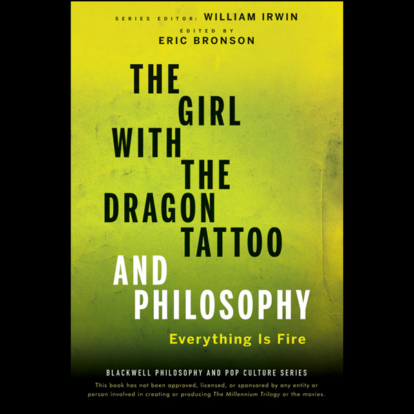 The Girl with the Dragon Tattoo and Philosophy:...