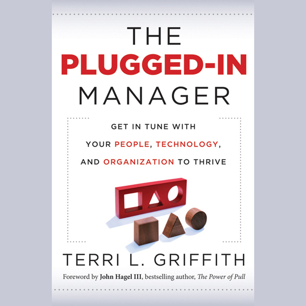 The Plugged-In Manager: Get in Tune with Your P...