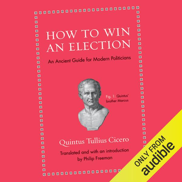 How to Win an Election: An Ancient Guide for Mo...