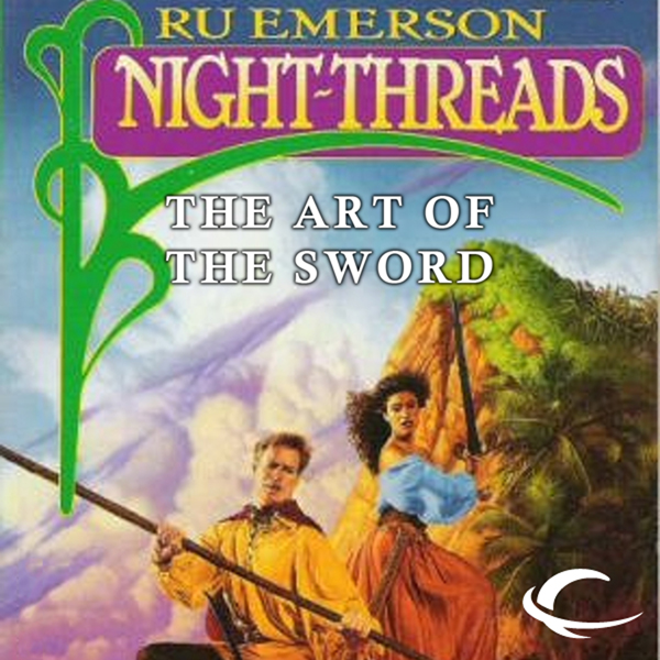 The Art of the Sword: Night Threads, Book 5 , H...