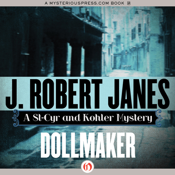 Dollmaker: A St-Cyr and Kohler Mystery, Book 6 ...
