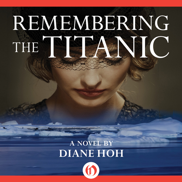 Remembering the Titanic: A Novel , Hörbuch, Dig...