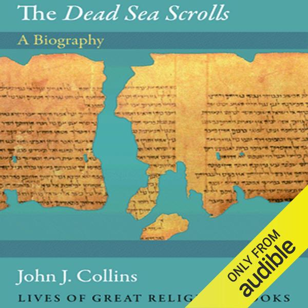 The Dead Sea Scrolls: A Biography: Lives of the Great Religious Books , Hörbuch, Digital, 1, 341min