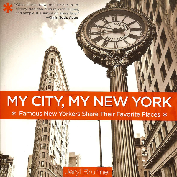 My City, My New York: Famous New Yorkers Share ...