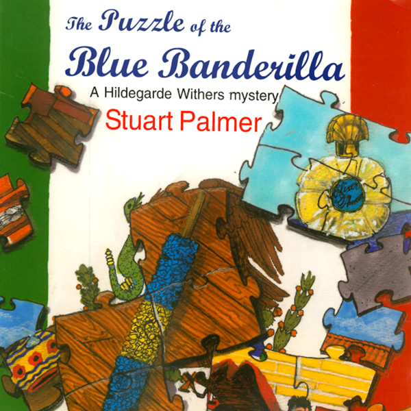 The Puzzle of the Blue Banderilla: Hildegarde W...