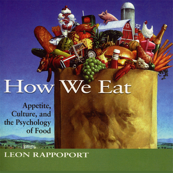 How We Eat: Appetite, Culture, and the Psycholo...