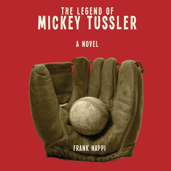 The Legend of Mickey Tussler: A Novel , Hörbuch...