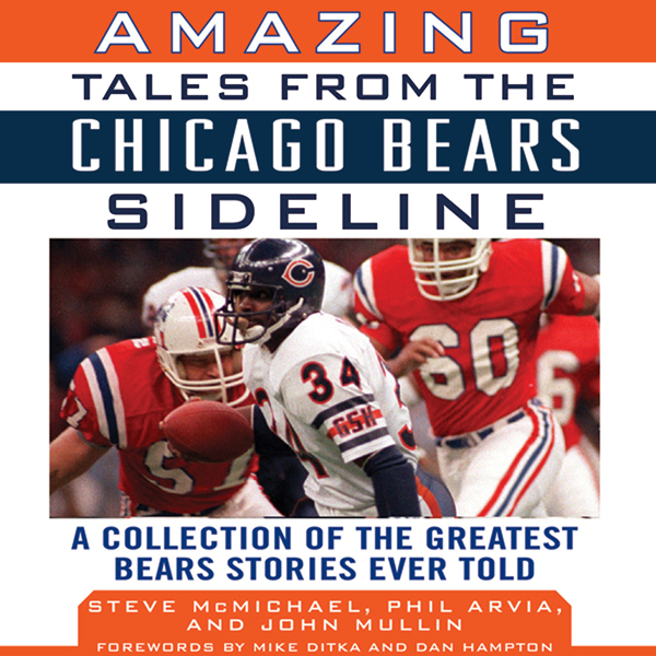 Amazing Tales from the Chicago Bears Sideline: ...