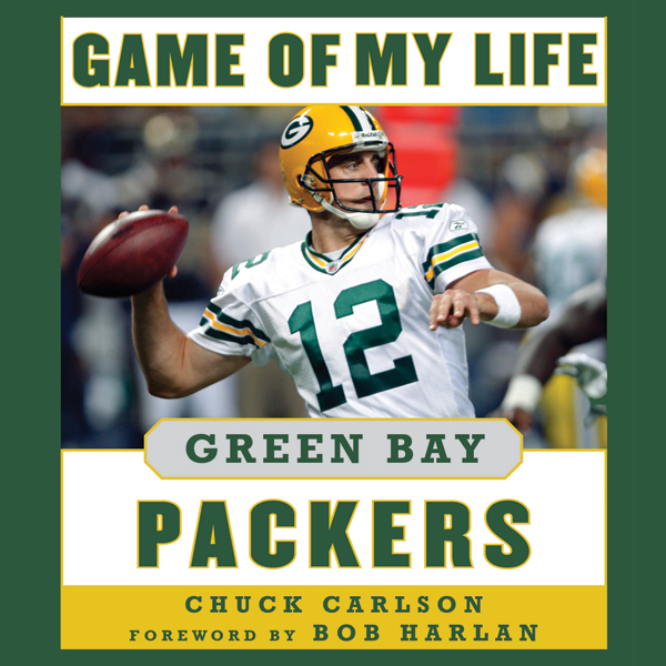 Game of My Life Green Bay Packers: Memorable St...