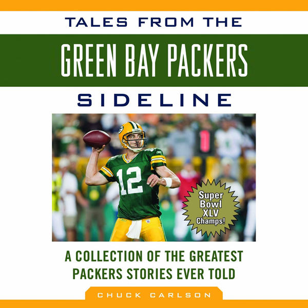 Tales from the Green Bay Packers Sidelines: A C...