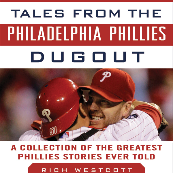 Tales from the Philadelphia Phillies Dugout: A ...