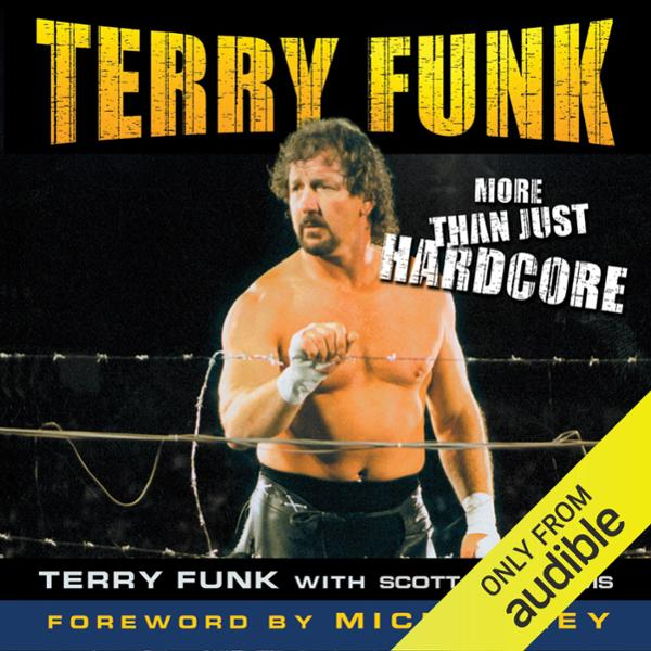 Terry Funk: More than Just Hardcore , Hörbuch, Digital, 1, 635min