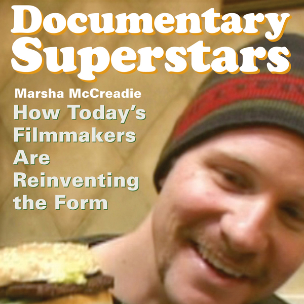 Documentary Superstars: How Today´s Filmmakers ...