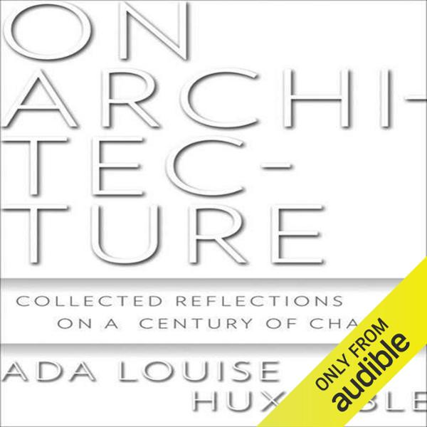 On Architecture: Collected Reflections on a Century of Change , Hörbuch, Digital, 1, 986min