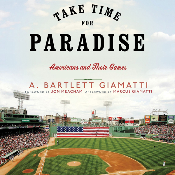 Take Time for Paradise: Americans and Their Gam...