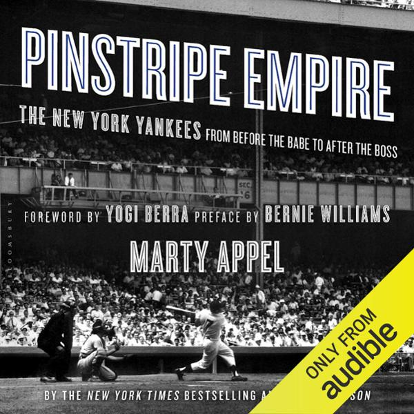 Pinstripe Empire: The New York Yankees from Before the Babe to After the Boss , Hörbuch, Digital, 1, 1452min