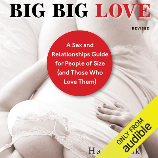 Big Big Love, Revised: A Sex and Relationships ...