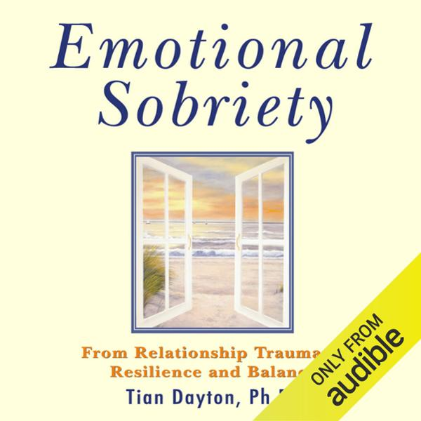 Emotional Sobriety: From Relationship Trauma to...