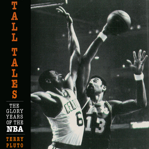Tall Tales: The Glory Years of the NBA, in the ...