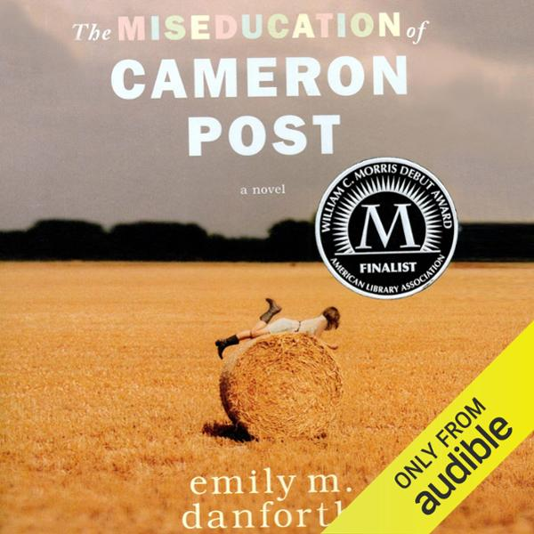 The Miseducation of Cameron Post , Hörbuch, Dig...