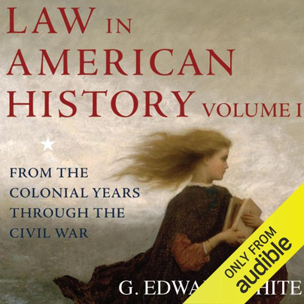 Law in American History : Volume 1: From the Co...