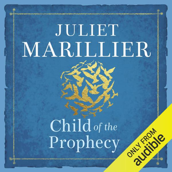 Child of the Prophecy: Sevenwaters, Book 3 , Hö...