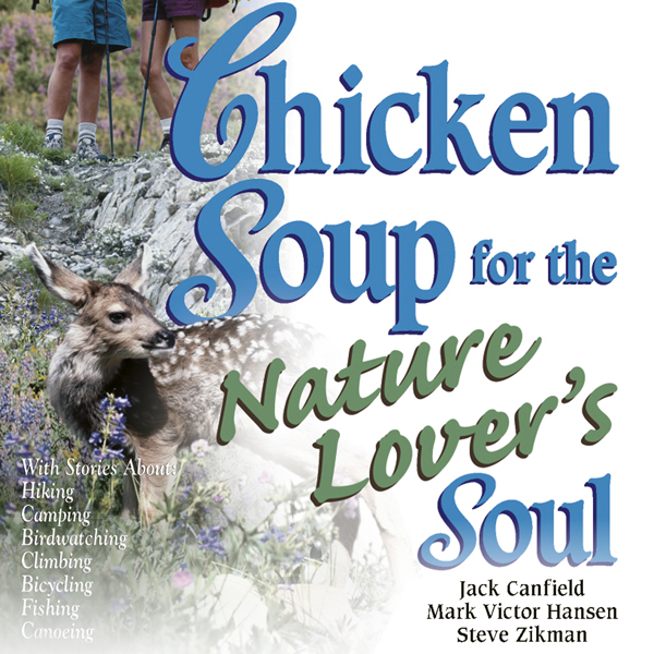 Chicken Soup for the Nature Lover´s Soul: Inspi...