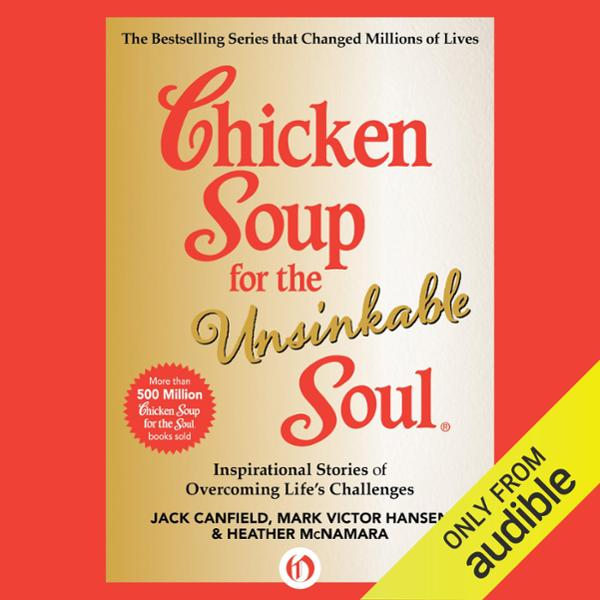 Chicken Soup for the Unsinkable Soul: Inspirati...