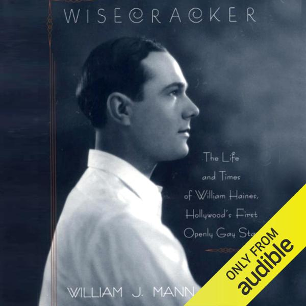 Wisecracker: The Life and Times of William Hain...