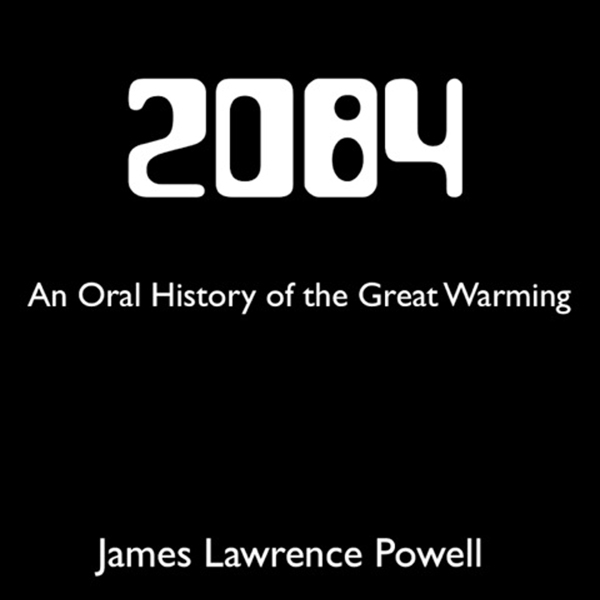 2084: An Oral History of the Great Warming , Hö...